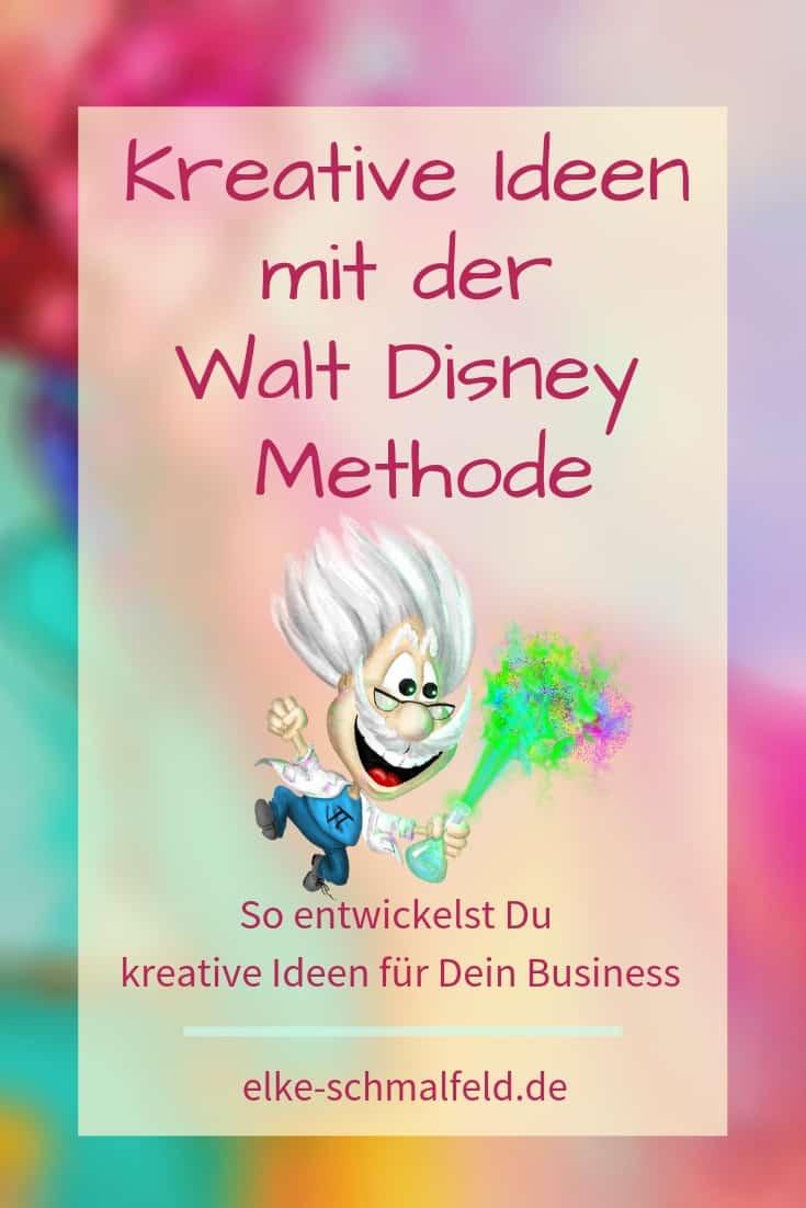 Eine geniale Kreativitätstechnik. die Walt Disney Methode
