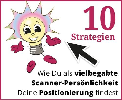 10 Strategien, wie Du Dich als Scannerpersönlichkeit positionieren kannst