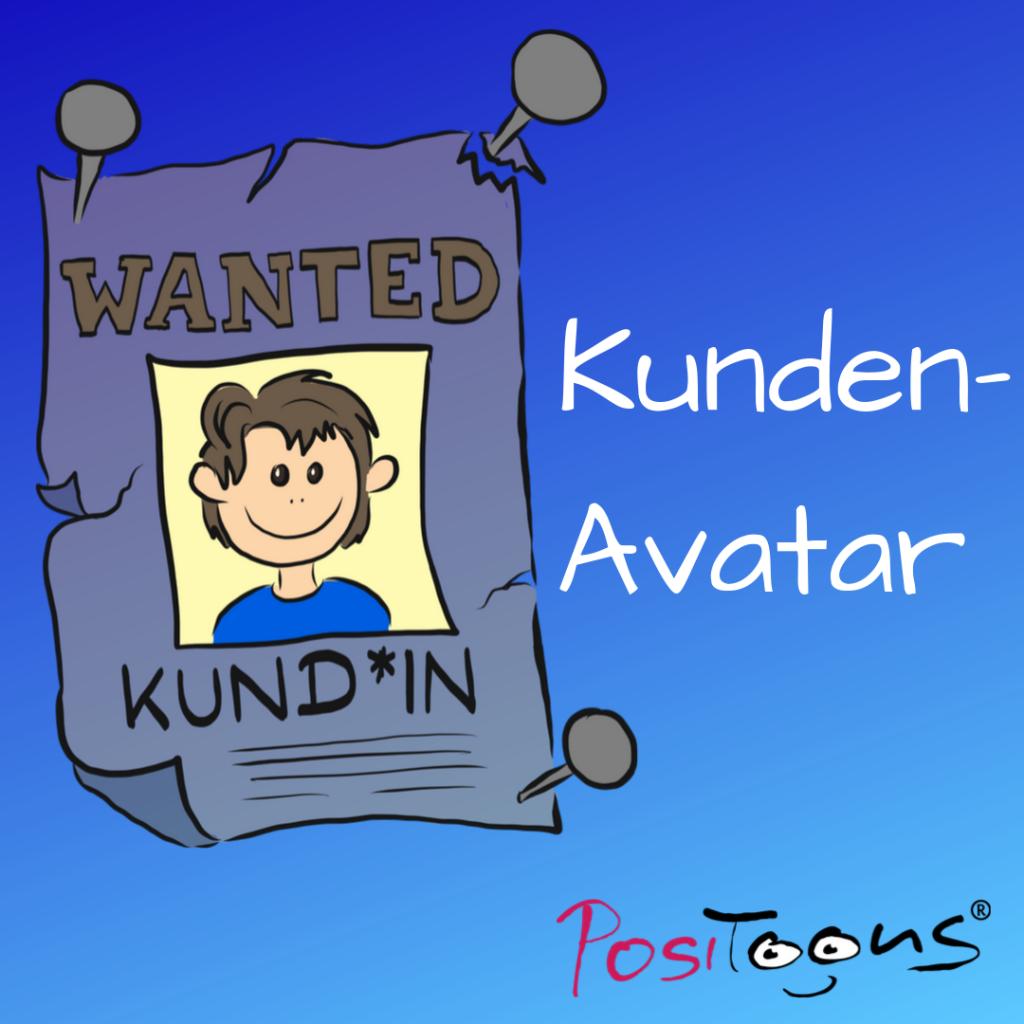 Kunde-Avatar, das Kernstück Deiner Marketingstrategie
