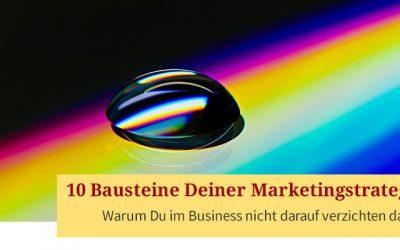 10 wichtige Bausteine für eine wirksame Marketingstrategie (Teil 2)