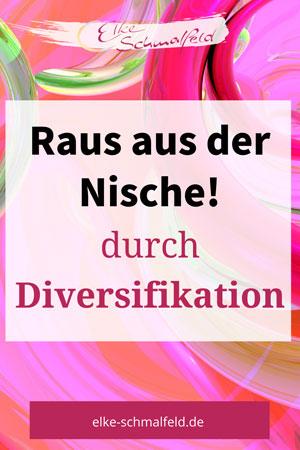 Diversifikation - raus aus der Nische - Elke Schmalfeld