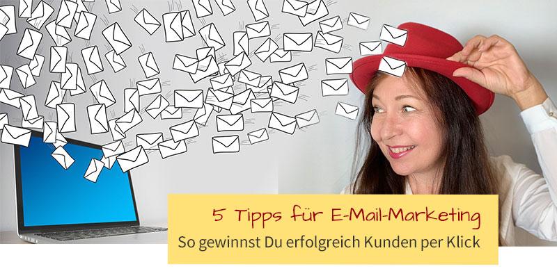 Fünf Tipps für erfolgreiches E-Mail-Marketing