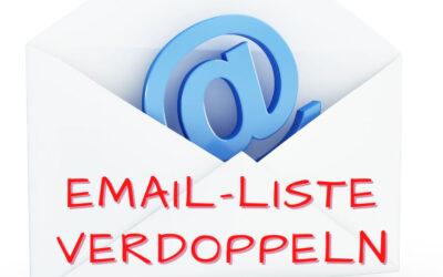 Wie Du Deine Email-Liste verdoppelst